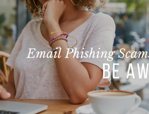 Email Phishing Scams: Be Aware