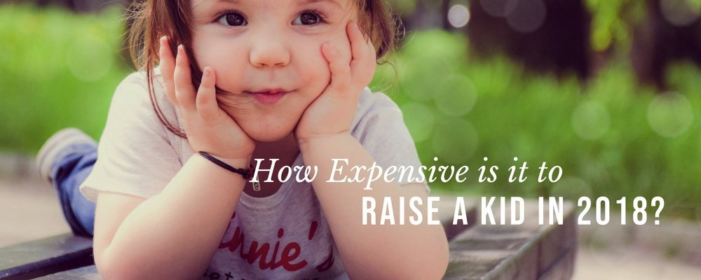 How Expensive is it to Raise A Kid in 2018?