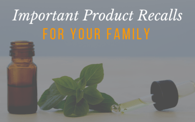 Important Product Recalls for Your Family